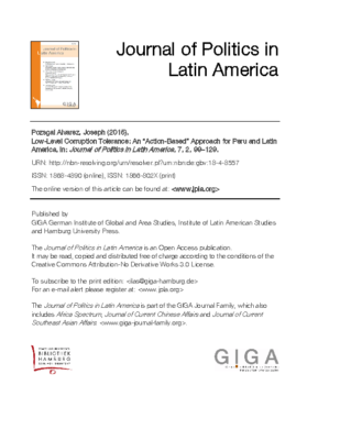 "(2015)   ""Low-level Corruption Tolerance: An ""Action-based"" Approach for Peru and Latin America,"" Journal of Politics in Latin America, Vol. 7, No. 2, pp. 99-129."